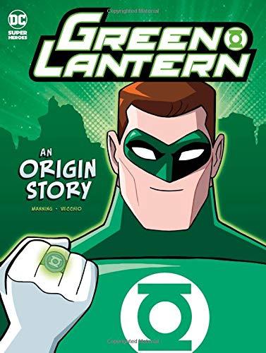 Green Lantern: An Origin Story (DC Super Heroes Origins): Manning, Matthew K