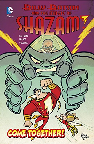 Come Together! (Dc Comics: Billy Batson and the Magic of Shazam!): Baltazar, Art
