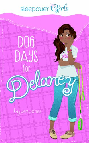 Sleepover Girls: Dog Days for Delaney: Jones, Jen