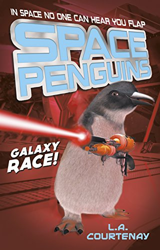 Space Penguins Galaxy Race!: Courtenay, Lucy