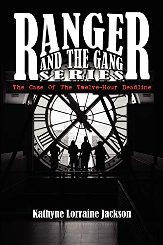 9781434300256: Ranger And The Gang Series: The Case Of The Twelve-Hour Deadline