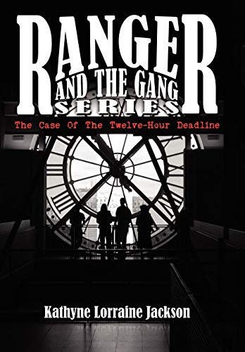 9781434300263: Ranger and the Gang Series: The Case of the Twelve-Hour Deadline