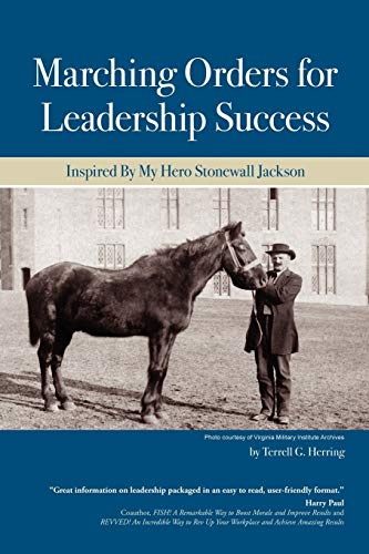 Marching Orders For Leadership Success Inspired By My Hero Stonewall Jackson: Terry Herring