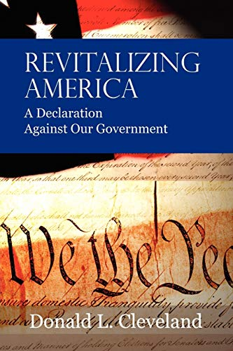 9781434301413: Revitalizing America: A Declaration Against Our Government