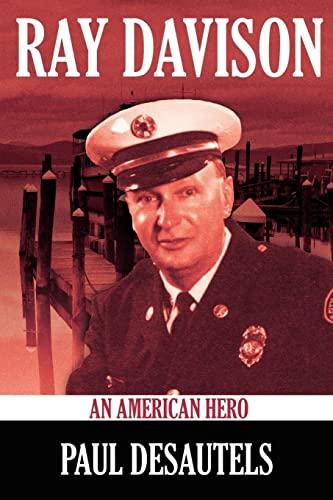 Ray Davison: An American Hero: Desautels, Paul