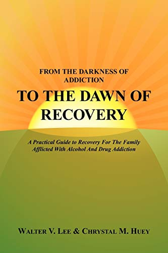 From the Darkness of Addiction to the Dawn of Recovery
