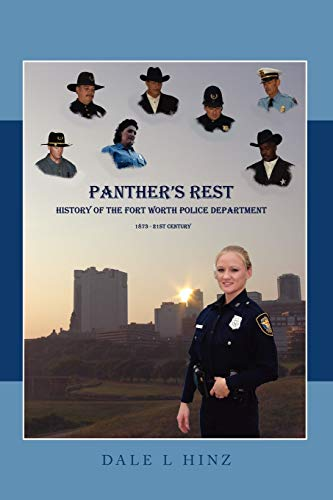 9781434302229: Panther's Rest: History of the Fort Worth Police Department 1873-21st Century
