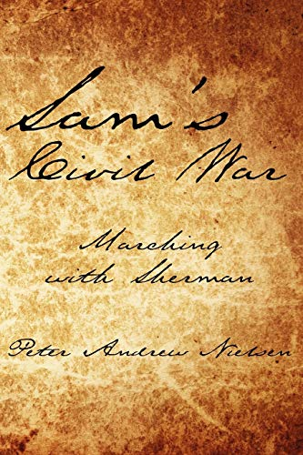Sam's Civil War: Marching with Sherman (1434303152) by Peter Nielsen