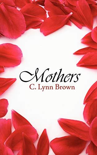 Mothers: Brown, C. Lynn
