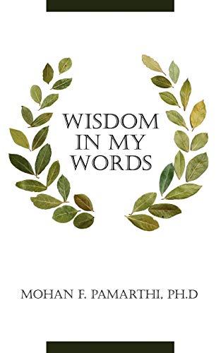 Wisdom in My Words: Mohan Pamarthi