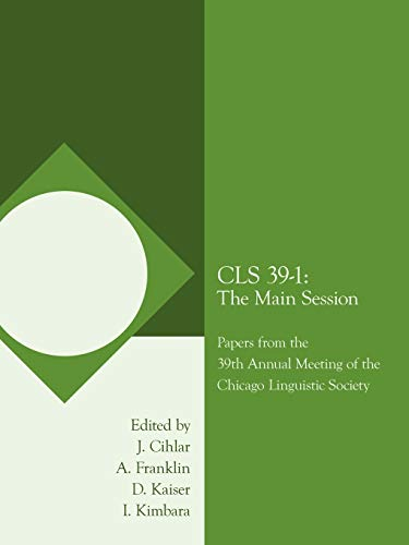 9781434304308: CLS 39-1: The Main Session: Papers from the 39th Annual Meeting of the Chicago Linguistic Society (Chicago Linguistic Society Papers)