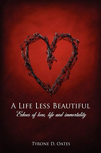 9781434304940: A Life Less Beautiful: Echoes of love, life and immortality