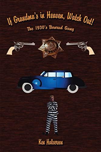 9781434305176: If Grandma's in Heaven, Watch Out!: The 1930's Bonrud Gang