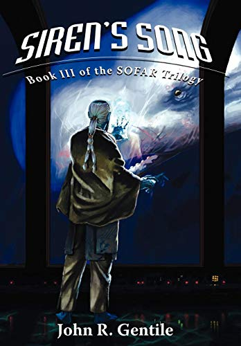 Siren's Song: Book III of the SOFAR Trilogy: Gentile, John R.