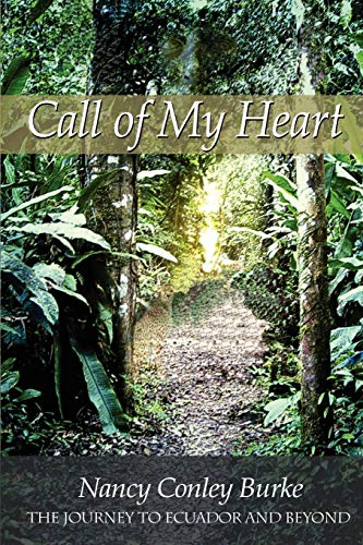 9781434305626: Call of My Heart: The Journey To Ecuador And Beyond