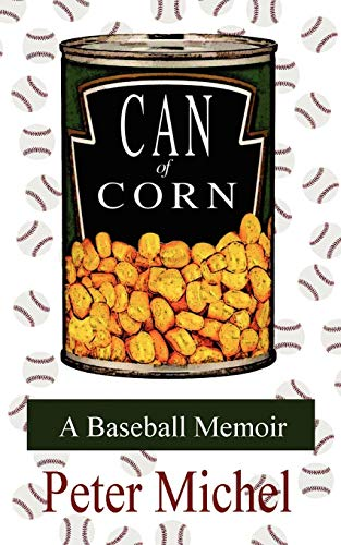 9781434306821: Can Of Corn: A Baseball Memoir