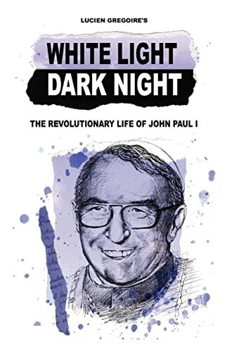 9781434306920: White Light, Dark Night: The Revolutionary Life of John Paul I