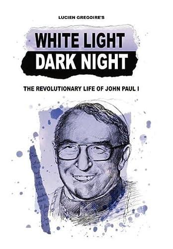 9781434306937: White Light Dark Night: The Revolutionary Life of John Paul I