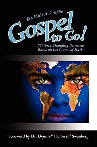 9781434308313: Gospel to Go!: 75 World-Changing Devotions Based on the Gospel of Mark