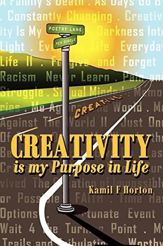 9781434308337: Creativity is my Purpose in Life