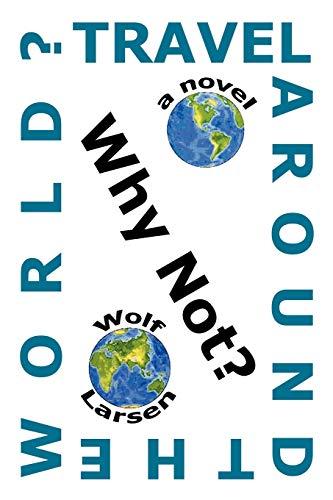 Travel Around The World Why Not: Wolf Larsen