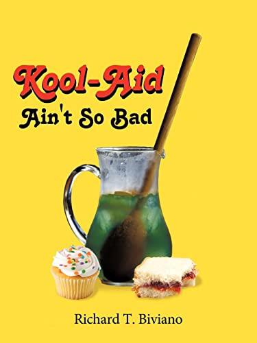 9781434309082: Kool-Aid Ain't So Bad
