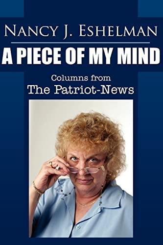 Nancy Eshelman: A Piece of My Mind: Columns from The Patriot-News: Nancy Eshelman