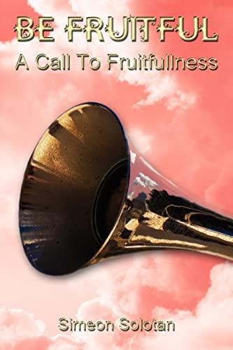 9781434310033: Be Fruitful - A Call To Fruitfullness
