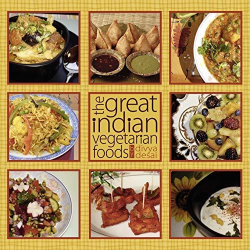 The Great Indian Vegetarian Foods: Divya Desai