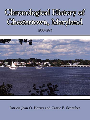 9781434312174: Chronological History of Chestertown, Maryland