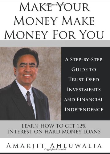 9781434312716: Make Your Money Make Money For You: A Step-by-Step Guide to Trust Deed Investments and Financial Independence