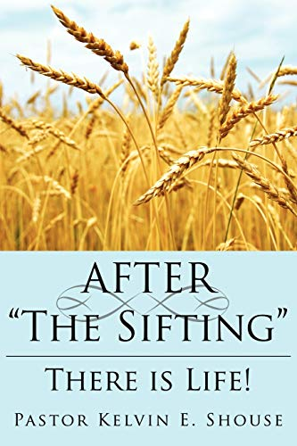 AFTER The Sifting There is Life: Kelvin Shouse
