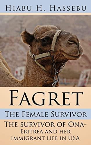 Fagret: The Female Survivor: The survivor of: Hiabu Hassebu