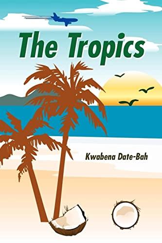 The Tropics: Date-Bah, Kwabena