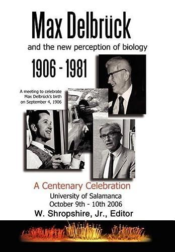9781434314352: Max Delbrck and the New Perception of Biology 1906-1981: A Centenary Celebration University of Salamanca October 9-10, 2006