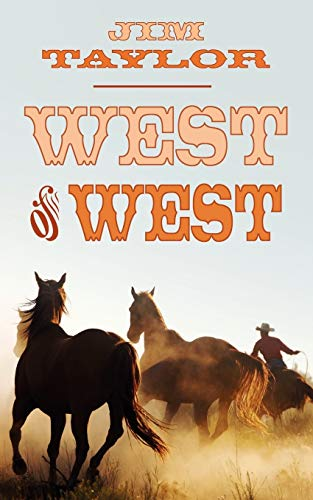 West Of West: Taylor, Jim