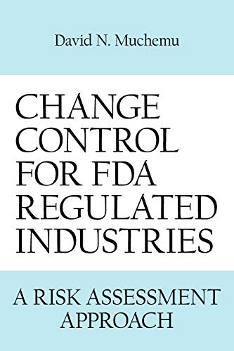 9781434314673: CHANGE CONTROL FOR FDA REGULATED INDUSTRIES: A RISK ASSESMENT APPROACH