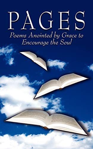 9781434314727: PAGES: Poems Anointed by Grace to Encourage the Soul