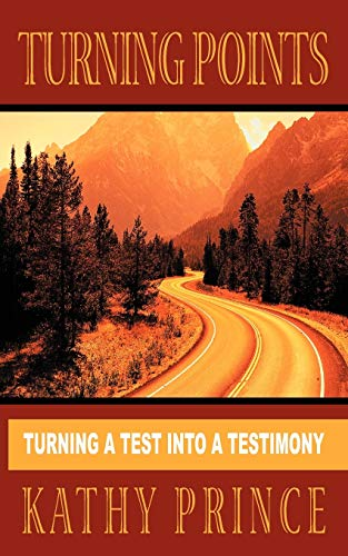 9781434315267: TURNING POINTS: Turning a Test into a Testimony