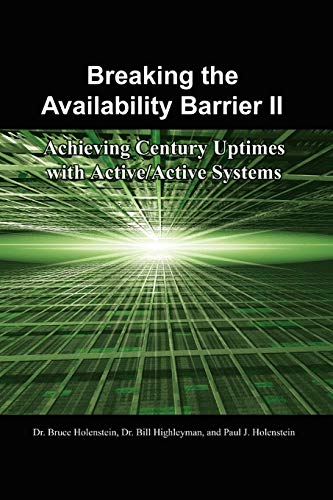 9781434316035: Breaking the Availability Barrier II: Achieving Century Uptimes with Active/Active Systems