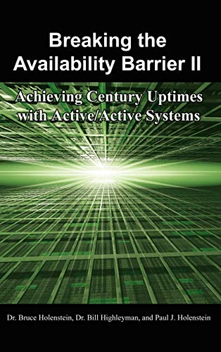 9781434316042: Breaking the Availability Barrier II: Achieving Century Uptimes with Active/Active Systems