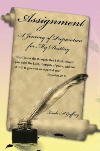Assignment: A Journey of Preparation for My: Linda M Gaffney