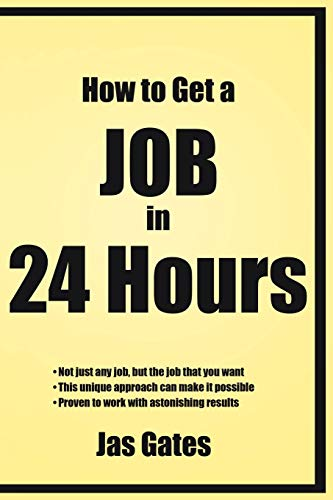 9781434316394: How to Get a Job in 24 Hours