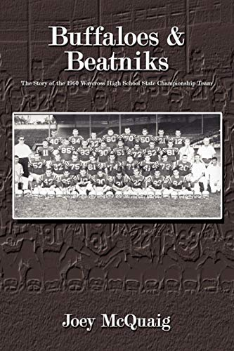 Buffaloes & Beatniks: The Story of the 1960 Waycross High School State Championship Team: ...