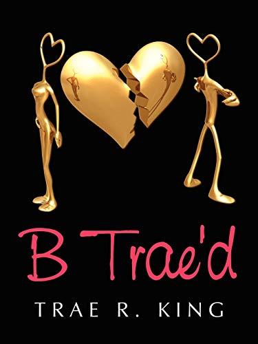 B Trae'd: King, Trae R.