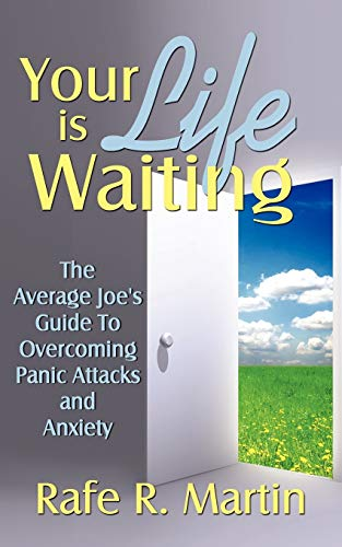 9781434316806: Your Life is Waiting: The Average Joe's Guide to Overcoming Panic Attacks and Anxiety