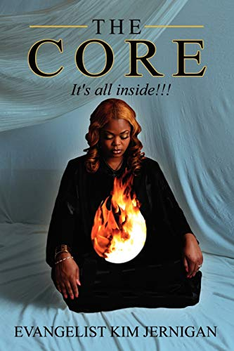 THE CORE: It's all inside!!!!: Kim Jernigan