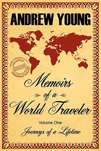 9781434317193: Memoirs of a World Traveler: Journeys of a Lifetime
