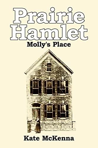 Prairie Hamlet: Molly's Place: McKenna, Kate