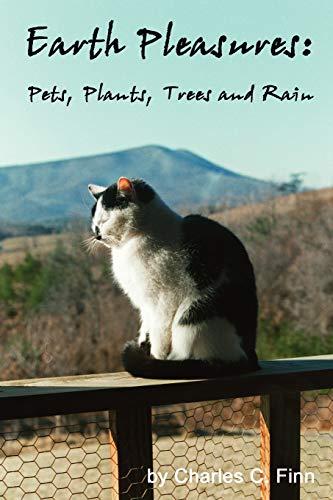 Earth Pleasures: Pets, Plants, Trees and Rain: Charles Finn